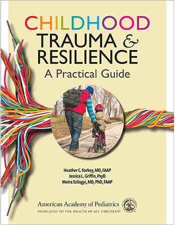 Childhood Trauma and Resilience: A Practical Guide