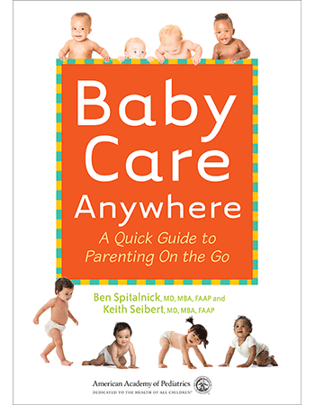 baby care anywhere a quick guide to parenting on the go paperback rh shop aap org wild baby rabbit care guide mother baby couplet care guidelines