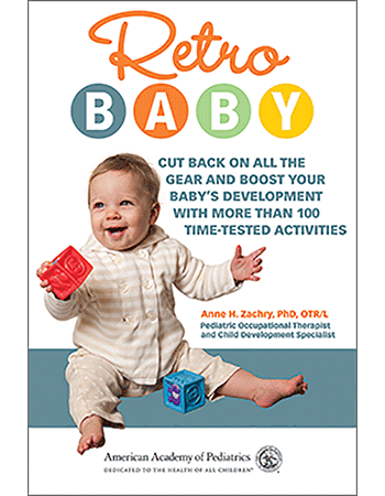 Retro Baby Cut Back on All the Gear and Boost Your Babys Development With More Than 100 Timetested Activities Retro Development