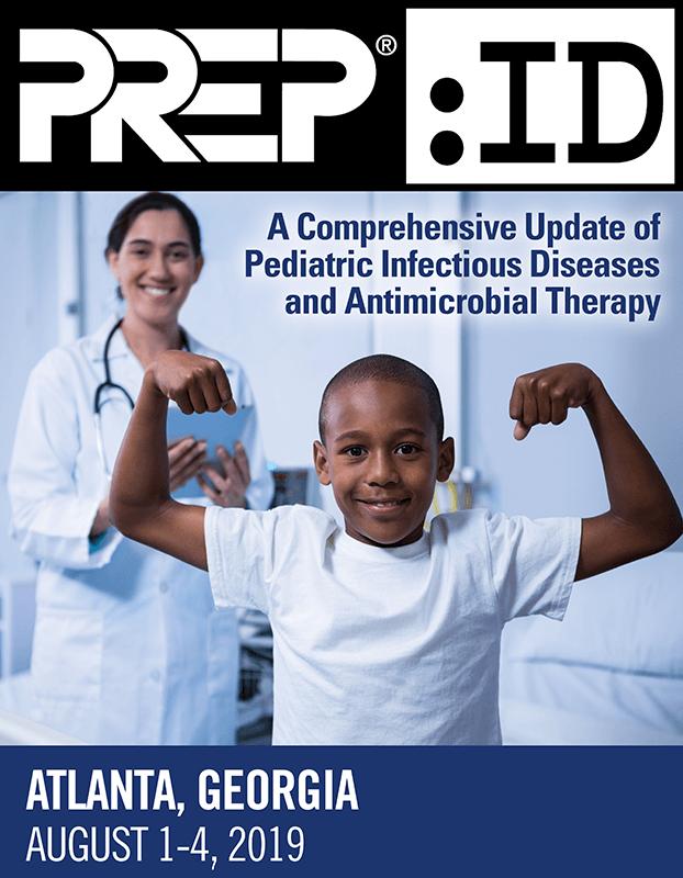 2019 PREP:ID A Comprehensive Update of Pediatric Infectious