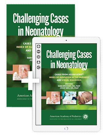 Challenging Cases in Neonatology Paperback and eBook Package - AAP